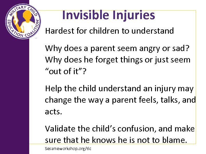 Invisible Injuries Hardest for children to understand Why does a parent seem angry or