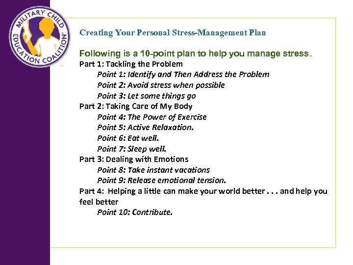Creating Your Personal Stress-Management Plan Following is a 10 -point plan to help you
