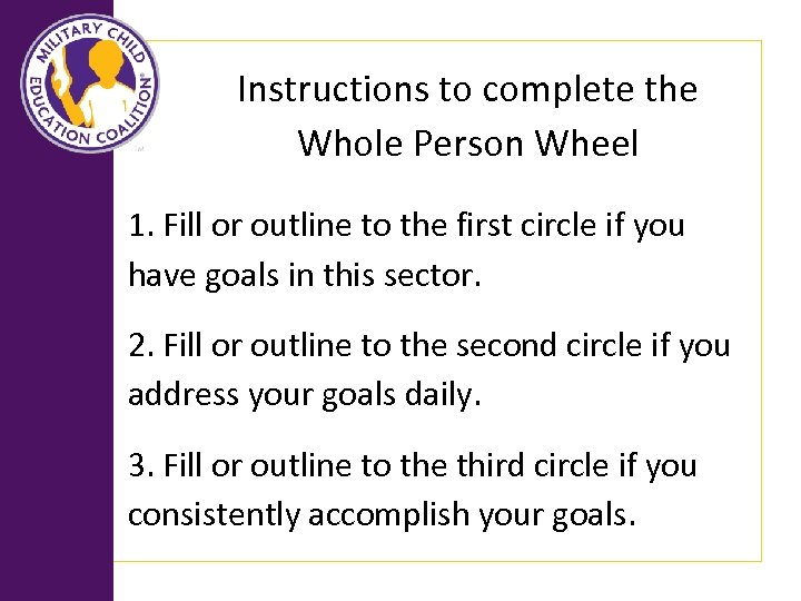Instructions to complete the Whole Person Wheel 1. Fill or outline to the first