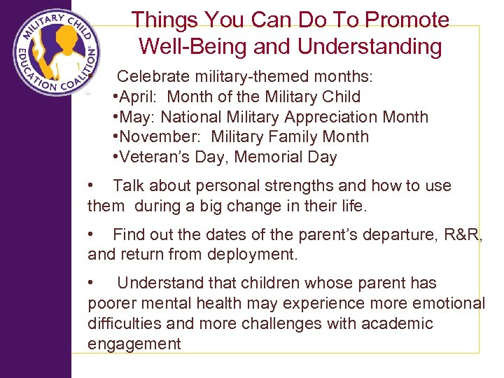 Things You Can Do To Promote Well-Being and Understanding • Celebrate military-themed months: •