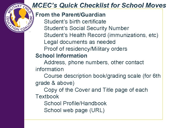 MCEC's Quick Checklist for School Moves From the Parent/Guardian Student's birth certificate Student's Social