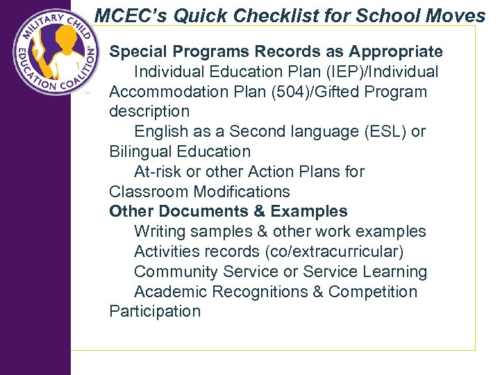MCEC's Quick Checklist for School Moves Special Programs Records as Appropriate Individual Education Plan