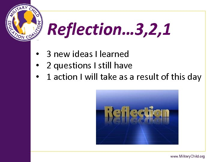 Reflection… 3, 2, 1 • 3 new ideas I learned • 2 questions I