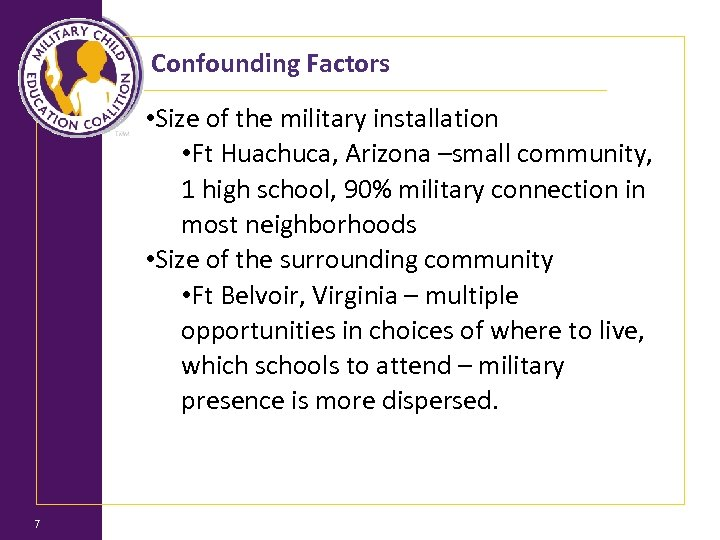 Confounding Factors 7 • Size of the military installation • Ft Huachuca, Arizona –small