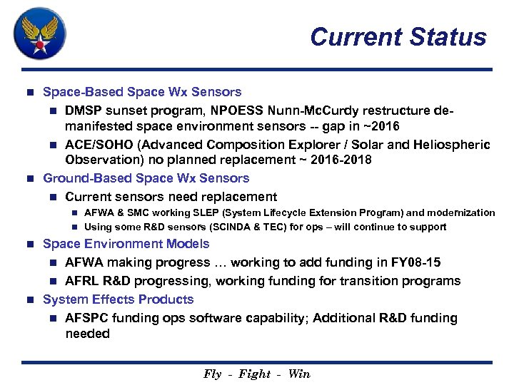 Current Status Space-Based Space Wx Sensors n DMSP sunset program, NPOESS Nunn-Mc. Curdy restructure
