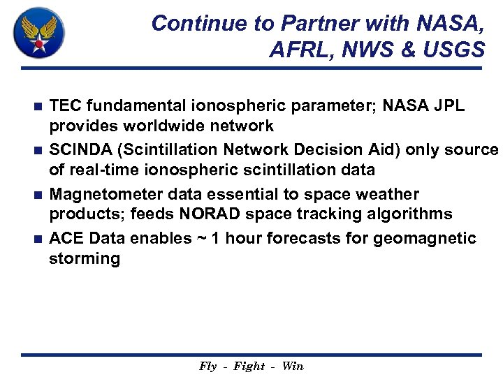 Continue to Partner with NASA, AFRL, NWS & USGS TEC fundamental ionospheric parameter; NASA