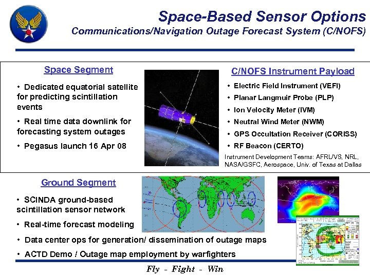 Space-Based Sensor Options Communications/Navigation Outage Forecast System (C/NOFS) Space Segment C/NOFS Instrument Payload •