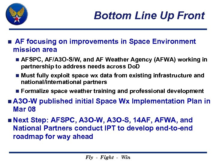 Bottom Line Up Front n AF focusing on improvements in Space Environment mission area