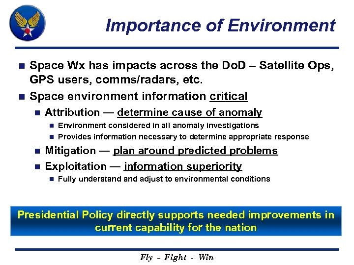 Importance of Environment Space Wx has impacts across the Do. D – Satellite Ops,