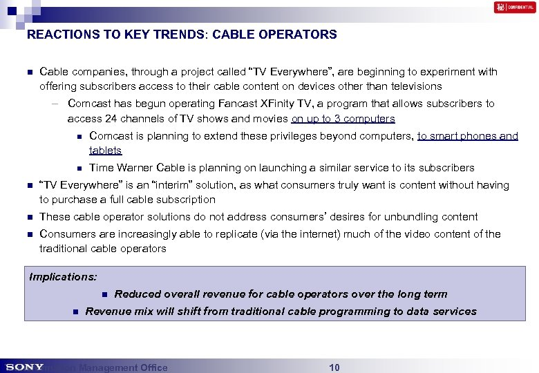 """REACTIONS TO KEY TRENDS: CABLE OPERATORS n Cable companies, through a project called """"TV"""