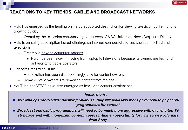 REACTIONS TO KEY TRENDS: CABLE AND BROADCAST NETWORKS n Hulu has emerged as the