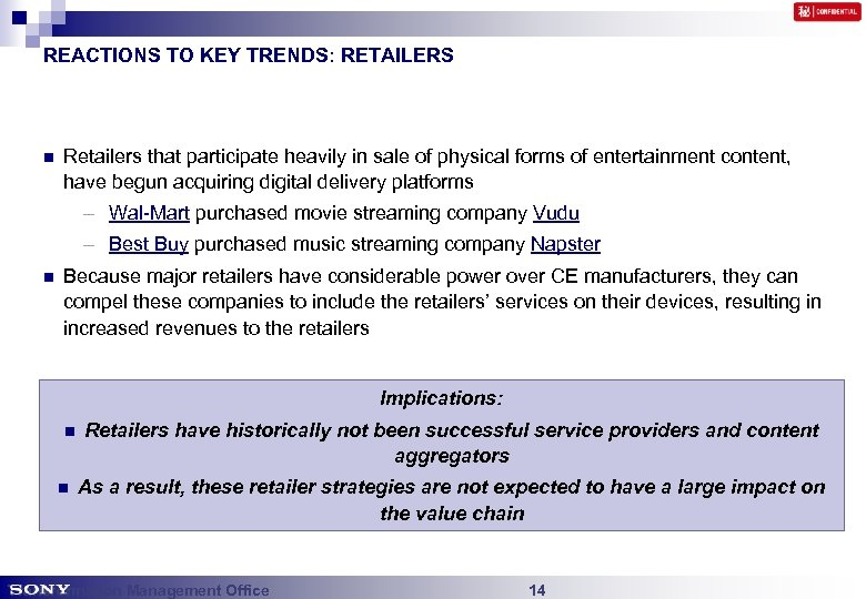 REACTIONS TO KEY TRENDS: RETAILERS n Retailers that participate heavily in sale of physical