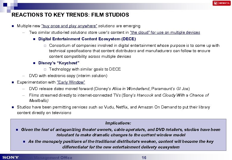 "REACTIONS TO KEY TRENDS: FILM STUDIOS n Multiple new ""buy once and play anywhere"""
