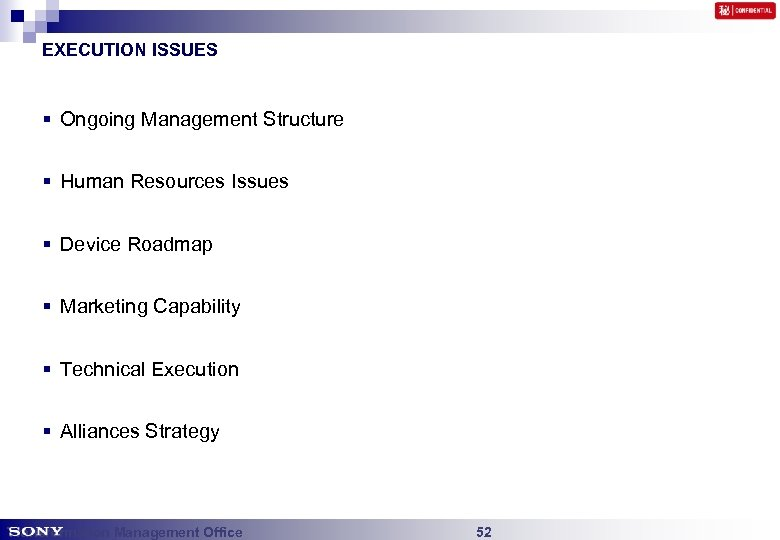 EXECUTION ISSUES § Ongoing Management Structure § Human Resources Issues § Device Roadmap §