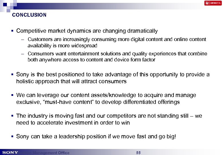 CONCLUSION § Competitive market dynamics are changing dramatically – Customers are increasingly consuming more