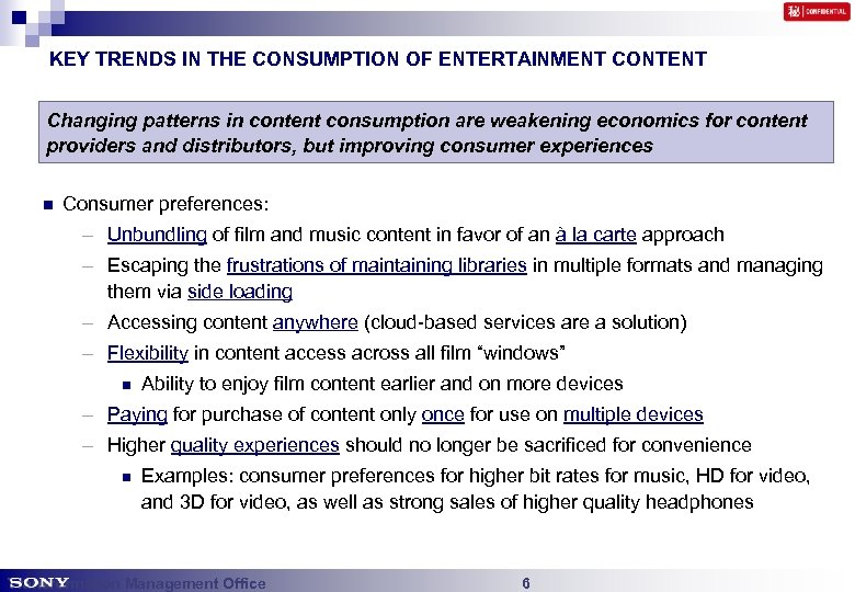 KEY TRENDS IN THE CONSUMPTION OF ENTERTAINMENT CONTENT Changing patterns in content consumption are