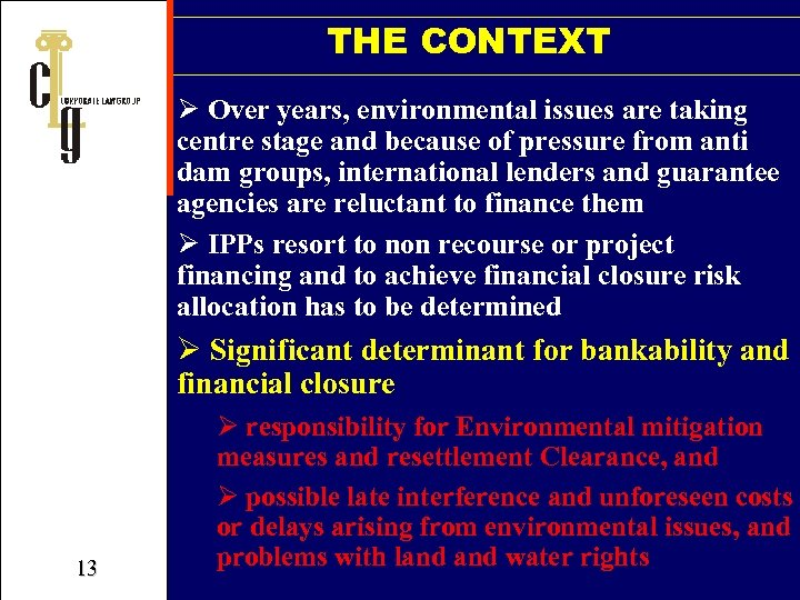 THE CONTEXT Ø Over years, environmental issues are taking centre stage and because of