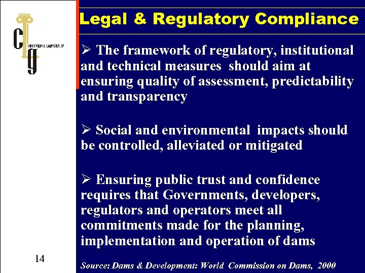 Legal & Regulatory Compliance Ø The framework of regulatory, institutional and technical measures should