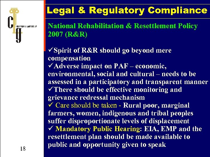 Legal & Regulatory Compliance National Rehabilitation & Resettlement Policy 2007 (R&R) 18 üSpirit of