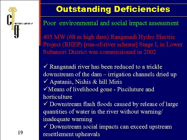 Outstanding Deficiencies Poor environmental and social impact assessment 405 MW (68 m high dam)