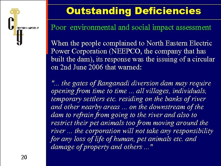 Outstanding Deficiencies Poor environmental and social impact assessment When the people complained to North