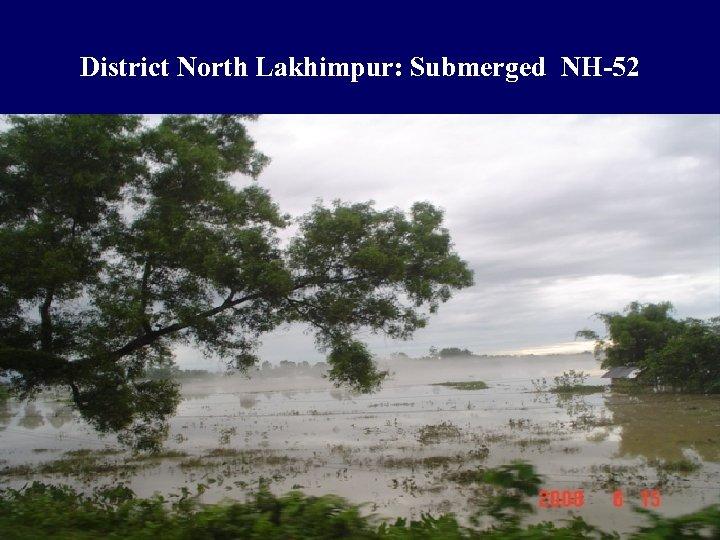 District North Lakhimpur: Submerged NH-52