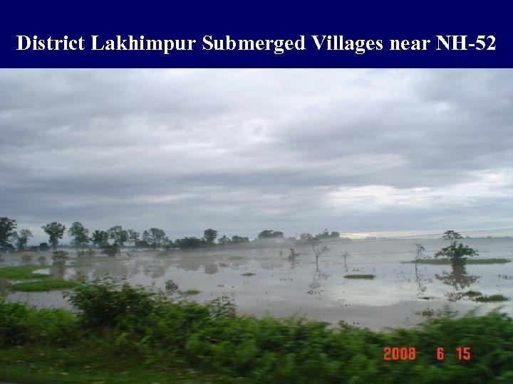 District Lakhimpur Submerged Villages near NH-52