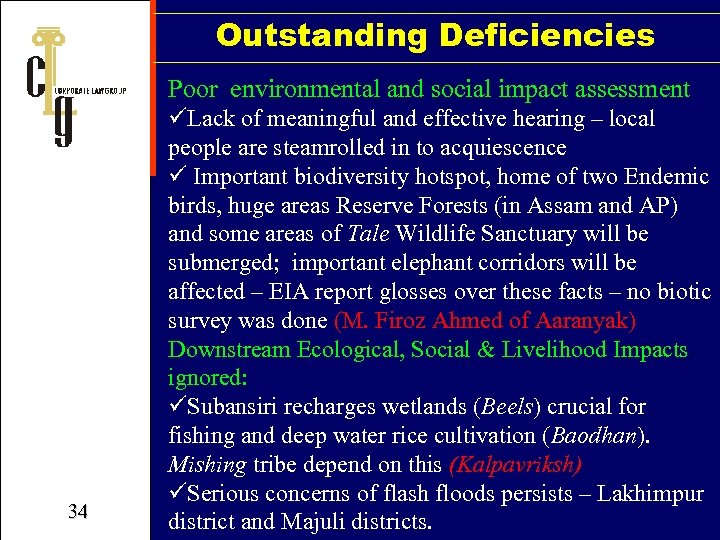 Outstanding Deficiencies Poor environmental and social impact assessment 34 üLack of meaningful and effective