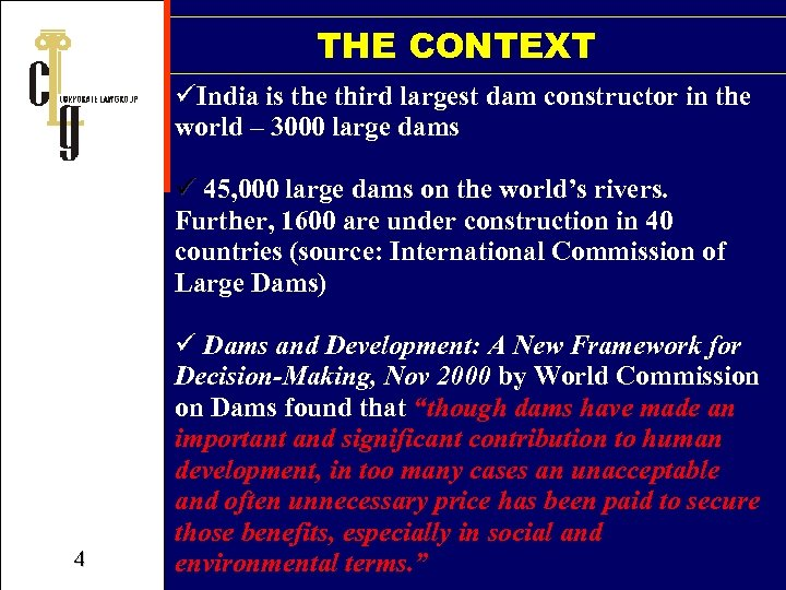 THE CONTEXT üIndia is the third largest dam constructor in the world – 3000