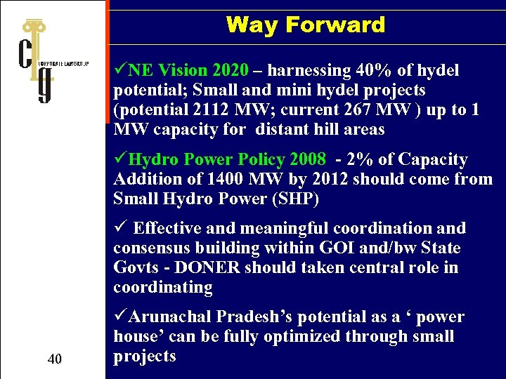 Way Forward üNE Vision 2020 – harnessing 40% of hydel potential; Small and mini
