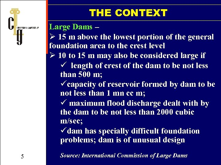 THE CONTEXT Large Dams – Ø 15 m above the lowest portion of the