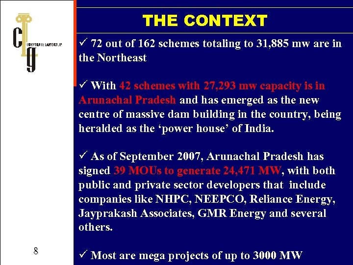 THE CONTEXT ü 72 out of 162 schemes totaling to 31, 885 mw are