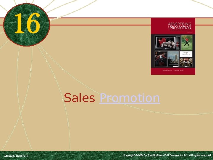 16 Sales Promotion Mc. Graw-Hill/Irwin Copyright © 2009 by The Mc. Graw-Hill Companies, Inc.