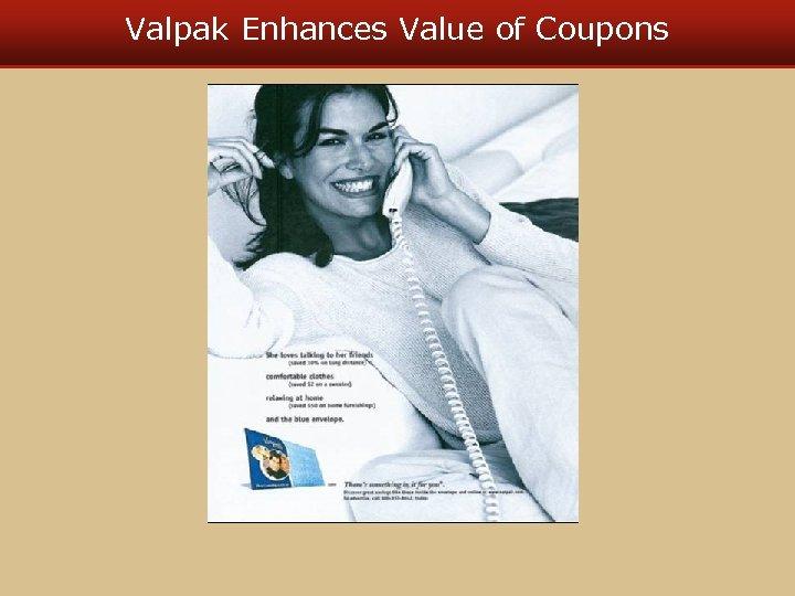 Valpak Enhances Value of Coupons