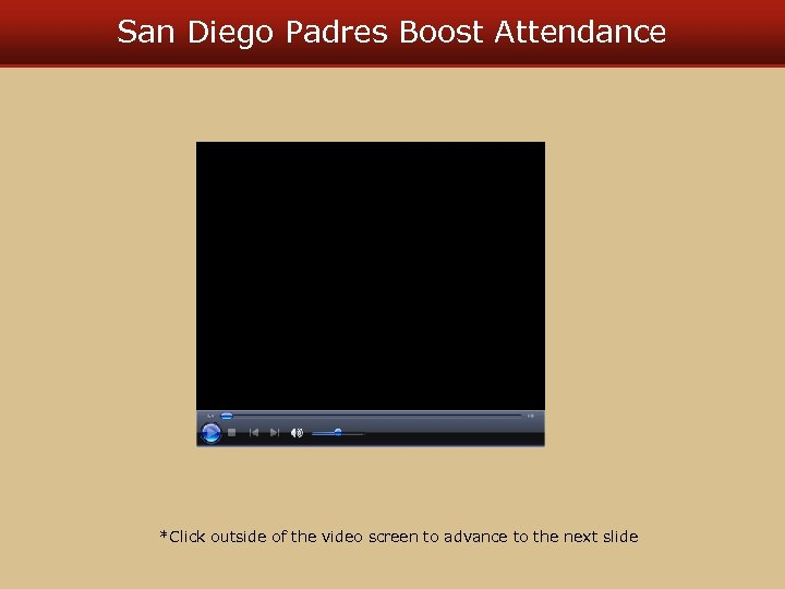 San Diego Padres Boost Attendance *Click outside of the video screen to advance to
