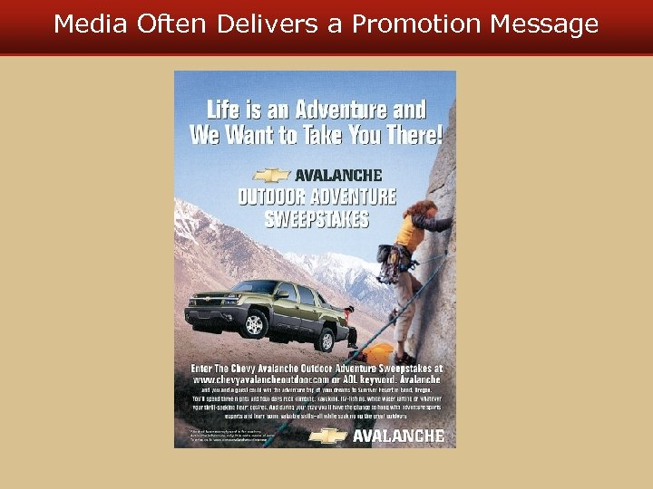 Media Often Delivers a Promotion Message
