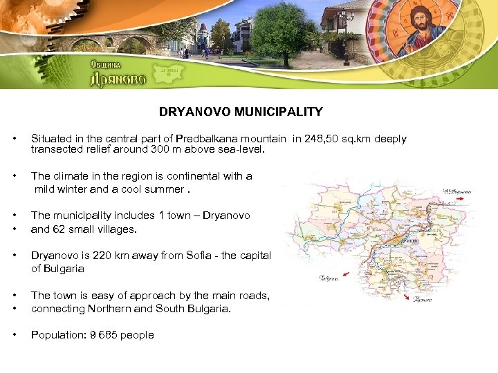 DRYANOVO MUNICIPALITY • Situated in the central part of Predbalkana mountain in 248, 50
