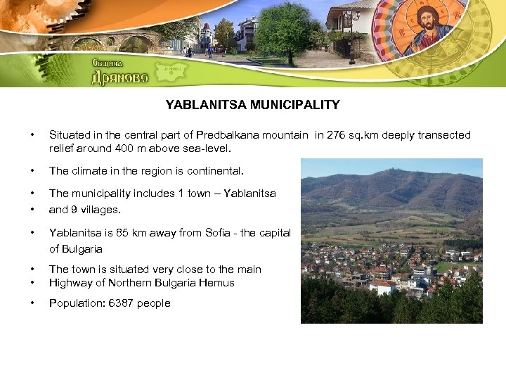 YABLANITSA MUNICIPALITY • Situated in the central part of Predbalkana mountain in 276 sq.