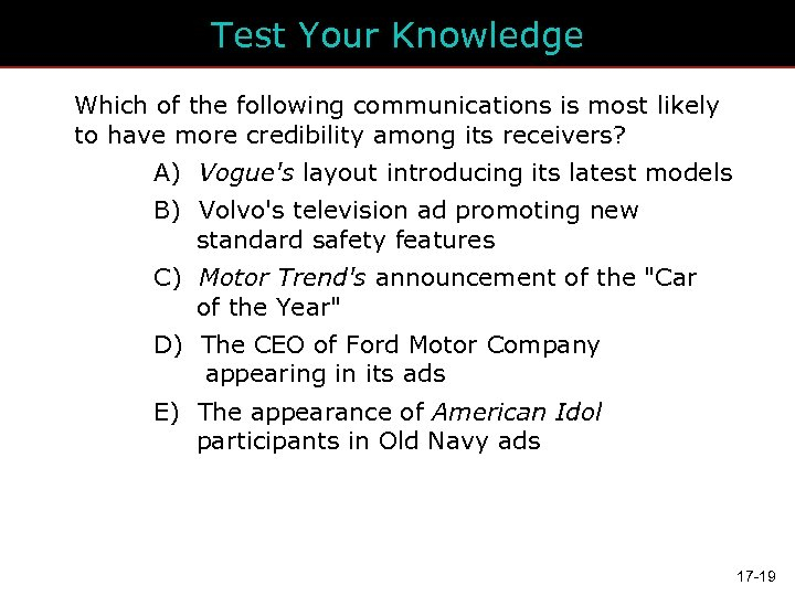 Test Your Knowledge Which of the following communications is most likely to have more