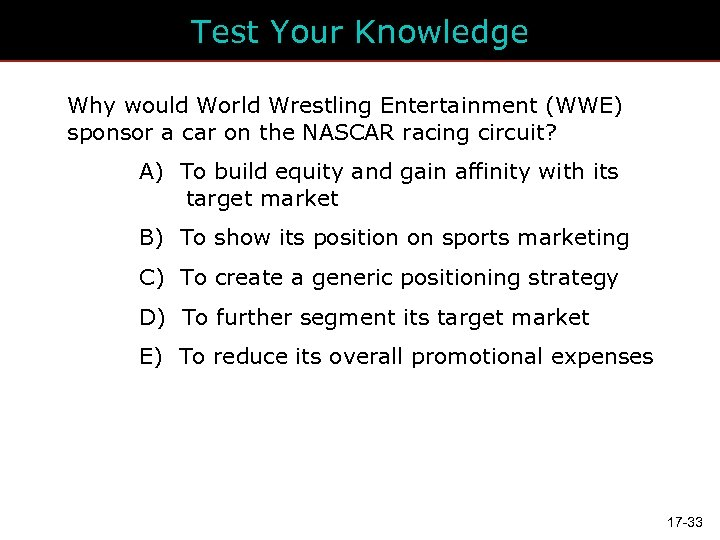Test Your Knowledge Why would World Wrestling Entertainment (WWE) sponsor a car on the
