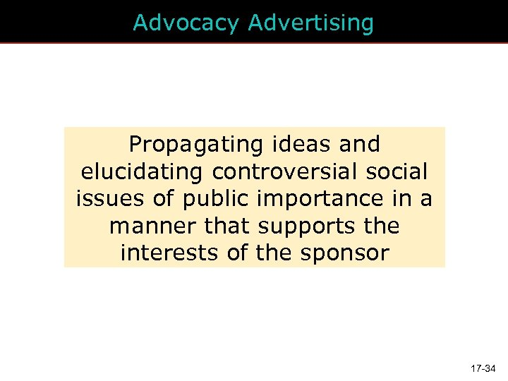 Advocacy Advertising Propagating ideas and elucidating controversial social issues of public importance in a