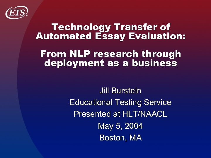 Technology Transfer of Automated Essay Evaluation: From NLP research through deployment as a business