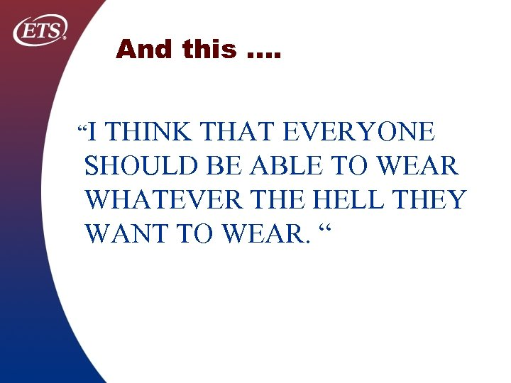 """And this …. """"I THINK THAT EVERYONE SHOULD BE ABLE TO WEAR WHATEVER THE"""