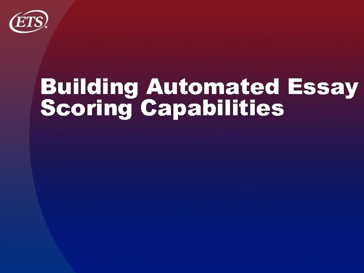 Building Automated Essay Scoring Capabilities