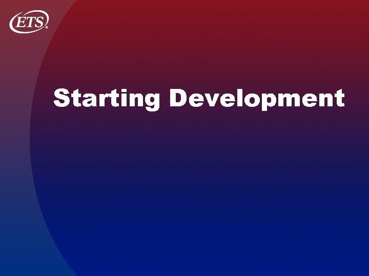 Starting Development