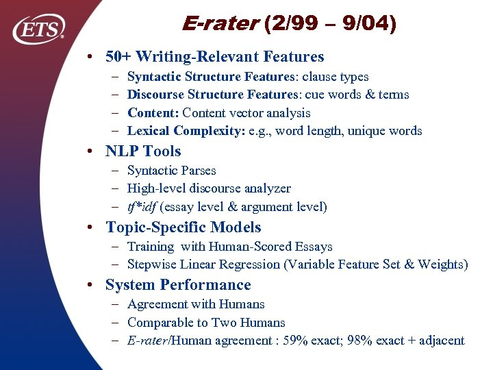 E-rater (2/99 – 9/04) • 50+ Writing-Relevant Features – – Syntactic Structure Features: clause