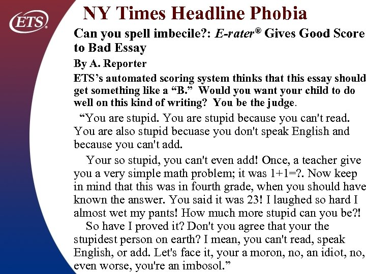 NY Times Headline Phobia Can you spell imbecile? : E-rater® Gives Good Score to