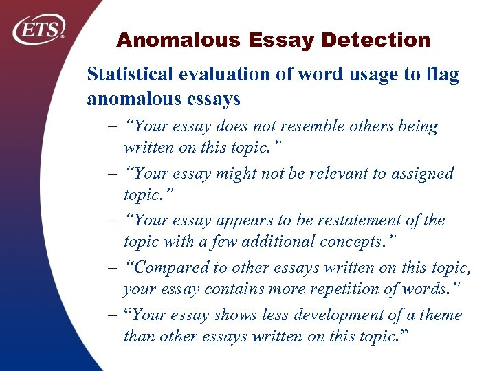 "Anomalous Essay Detection Statistical evaluation of word usage to flag anomalous essays – ""Your"