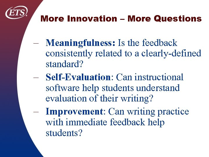 More Innovation – More Questions – Meaningfulness: Is the feedback consistently related to a