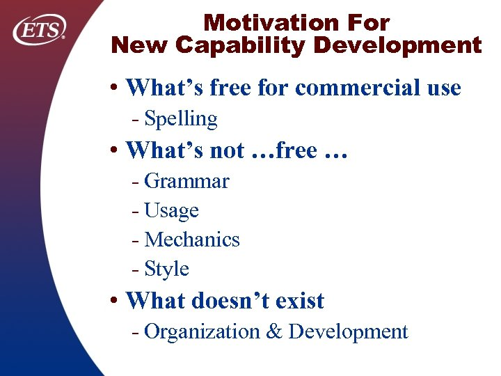 Motivation For New Capability Development • What's free for commercial use Spelling • What's